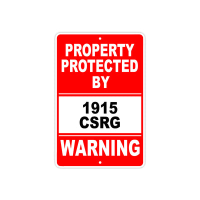Property Protected by 1915 Csrg Gun Pistol Rifle Revolver Warning Aluminum Metal Plate Sign