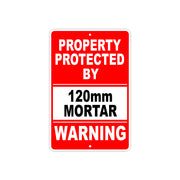 Property Protected by 120mm Mortar Gun Pistol Rifle Revolver Warning Aluminum Metal Plate Sign
