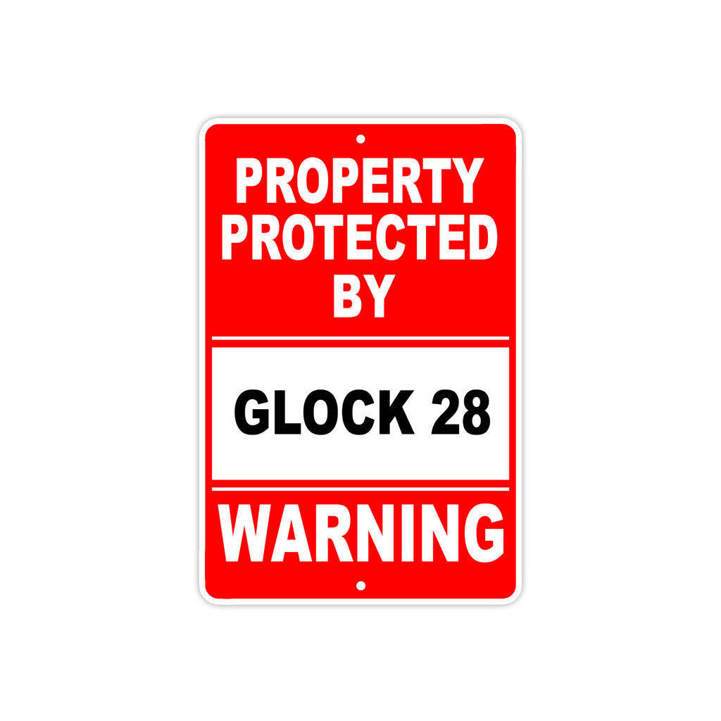 Property Protected By Glock 28 Warning Sign