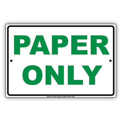 Paper Only Environment Recycle Restrictions Alert Caution Warning Notice Aluminum