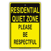 Residential Quiet Zone Please Be Respectful Courtesy Alert Caution Warning Notice Aluminum