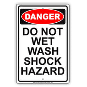 Danger Do Not Wet Wash Shock Hazard Safety Protection Alert Caution Warning Aluminum