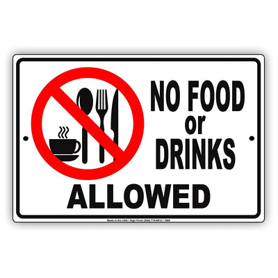 No Food Or Drinks Allowed Retail Policy Office Vehicle Hospital Restriction Notice Aluminum
