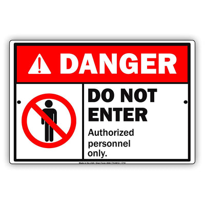 Danger Do Not Enter Authorized Personnel Only Restriction Alert Caution Warning Notice Aluminum