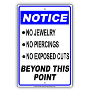 Notice No Jewelry Piercings Exposed Cuts Beyond This Point Health Safety Alert Caution Aluminum