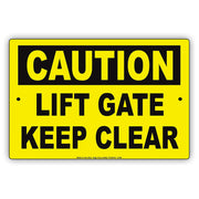 Lift Gate Keep Clear Accidents Prevention Safety Alert Warning Notice Aluminum