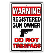 Warning Registered Gun Owner Do Not Trespass Restriction Attention Alert Caution Notice Aluminum