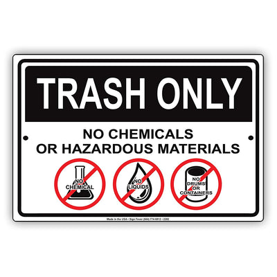 Trash Only No Chemical Or Hazardous Materials Dumpster Hazard Safety Alert Caution Warning Aluminum