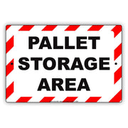 Pallet Storage Area Warehouse Storage Store Room Shipping Receiving Alert Caution Notice Aluminum