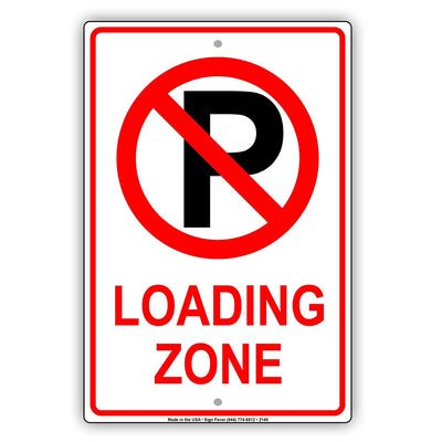 Loading Zone No Parking With Graphic Reserved Caution Warning Notice Aluminum