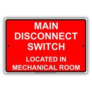 Main Disconnect Switch Located In Mechanical Room Emergency Safety Alert Caution Warning Aluminum