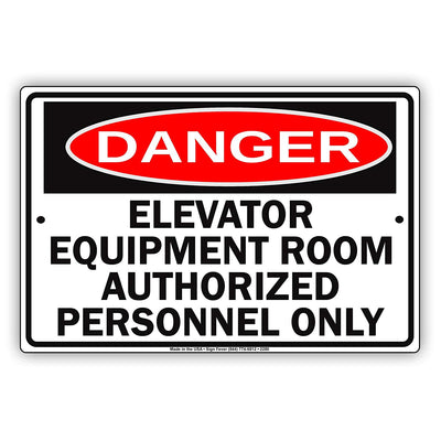 Danger Elevator Equipment Room Authorized Personnel Only Safety Alert Caution Warning Aluminum