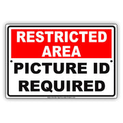 Restricted Area Picture ID Required Permission Remittance Caution Warning Notice Aluminum