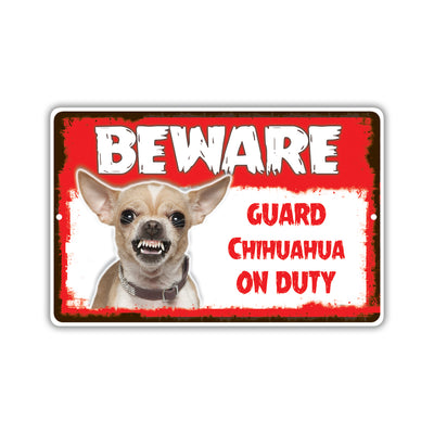 Beware! Guard Chihuahua On Duty Dog Sign