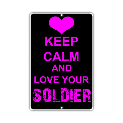 Keep Calm And Love Your Soldier With Humor Jokes Funny Gags Novelty Caution Alert Warning Aluminum