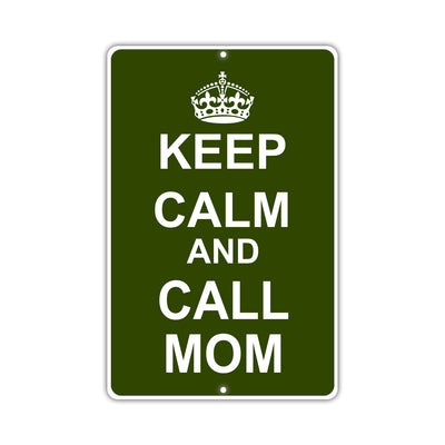 Keep Calm And Call Mom With Humor Jokes Funny Gags Novelty Caution Alert Warning Aluminum