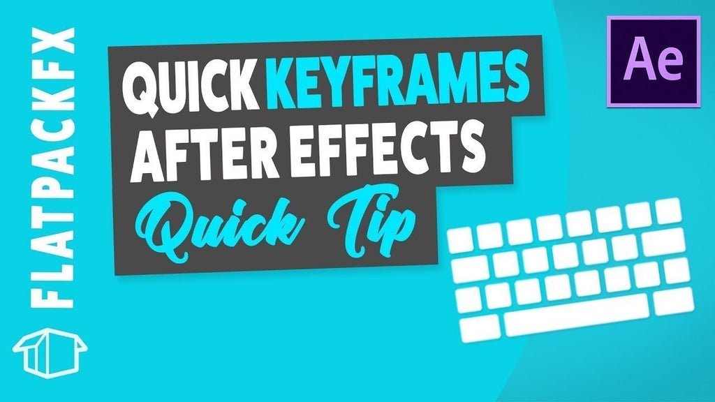 Quick Keyframes - After Effects Tutorial Quick Tip
