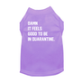 Quarantine Gangsta Dog Shirt Satire Tee