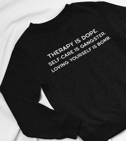black self care sweatshirt therapy love yourself dope ladies