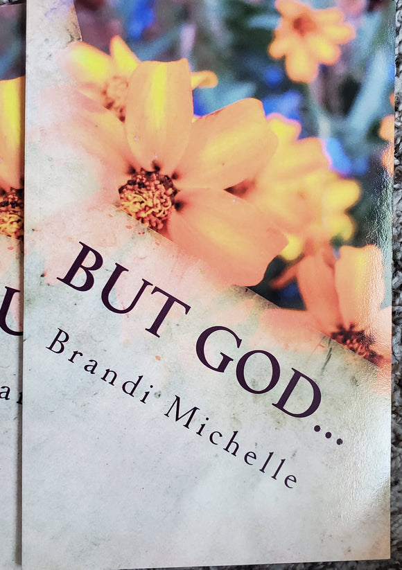 Cover of But God Brandi Michelle book flowers