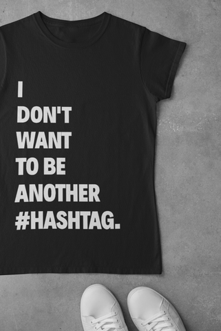 i don't want to be another hashtag black people black tshirt flatlay