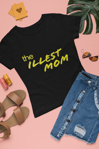 The Illest Mom - Ladies Tee - sweetexpreshunz