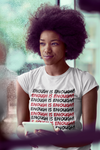 sweet expreshunz enough is enough white tshirt flatlay black woman afro stare put window look out window