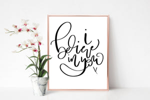 'I Believe in You' Print | Digital Download
