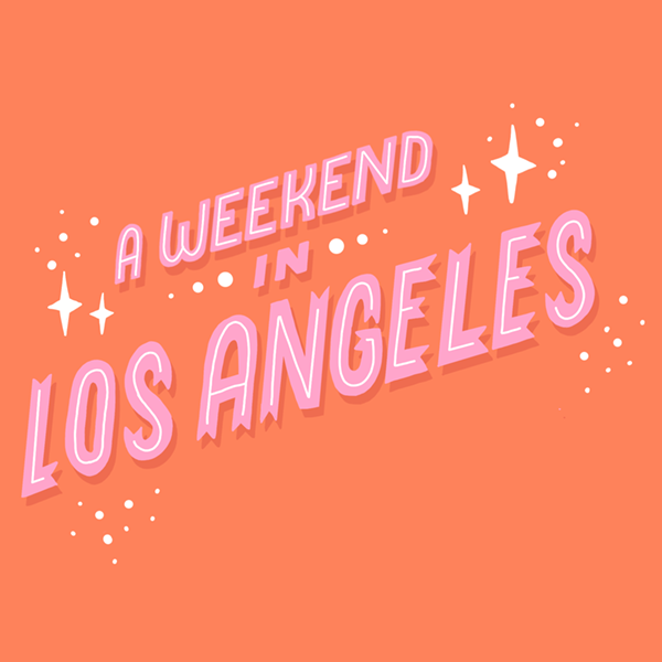 Come with me - A weekend in LA