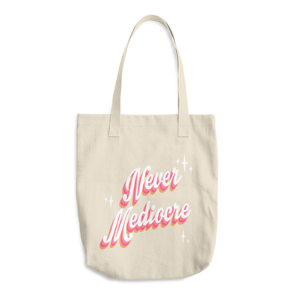 Never Mediocre Cotton Tote Bag