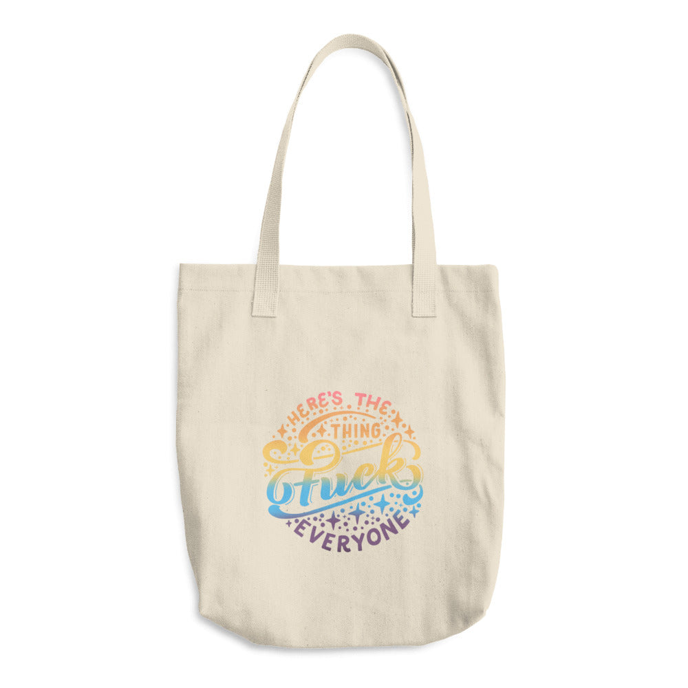 Here's the Thing Cotton Tote Bag