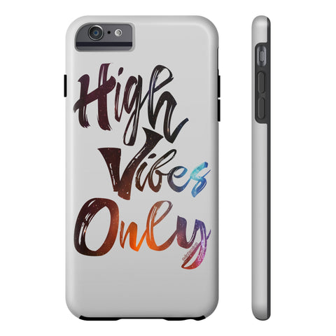 High Vibes Only - Tough Iphone 6/6s Plus