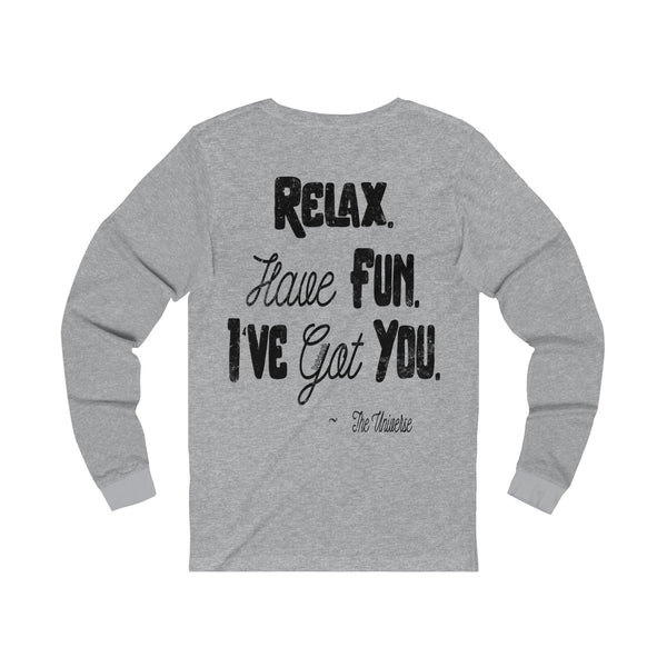 Relax. Have Fun. I've Got You. - Men's Jersey Long Sleeve Tee