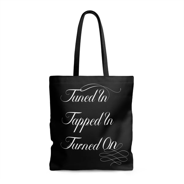Tuned In. Tapped In. Turned On. - Tote Bag | 3 Sizes