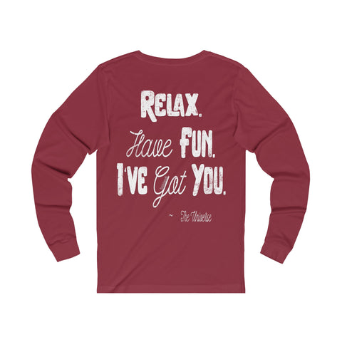 Relax. Have Fun. I've Got You. - Men's Jersey Crew Neck Long Sleeve Tee