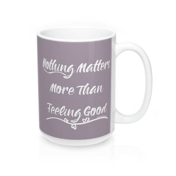 Nothing Matters More & Vibration Snob Logo - 15oz Mug