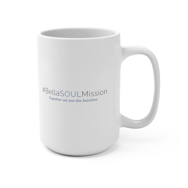 #BellaSOULMission - Mug 15oz