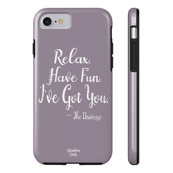 Relax. Have Fun. I've Got You. - Tough iPhone 7, IPhone 8
