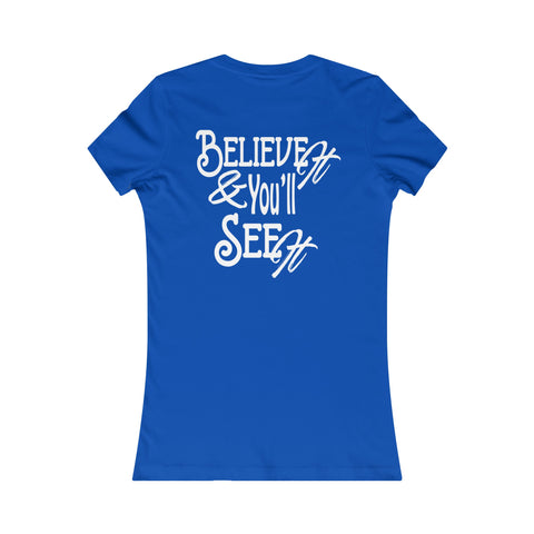 Believe It - Women's Cotton Crew Neck Short Sleeve Tee