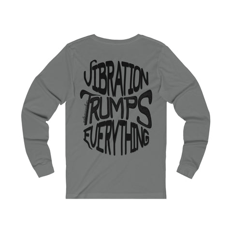 Vibration Trumps Everything - Men's Jersey Long Sleeve Tee