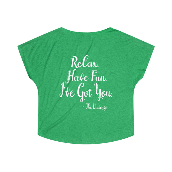 Relax. Have Fun. I've Got You. - Women's Flowy Tri-Blend Dolman