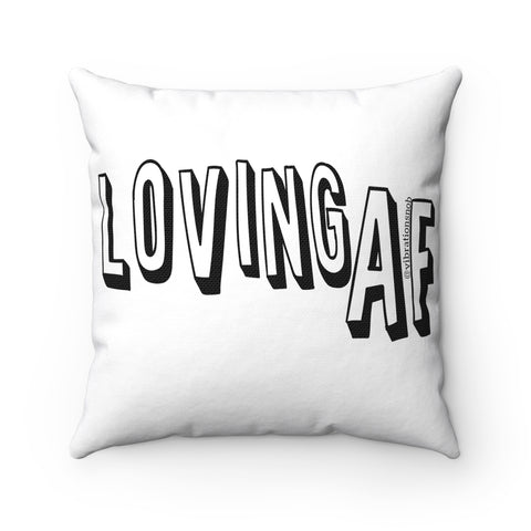 Loving AF - Spun Polyester Square Pillow | 4 Sizes