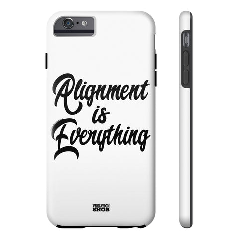 Alignment Is Everything - Tough Iphone 6/6s Plus
