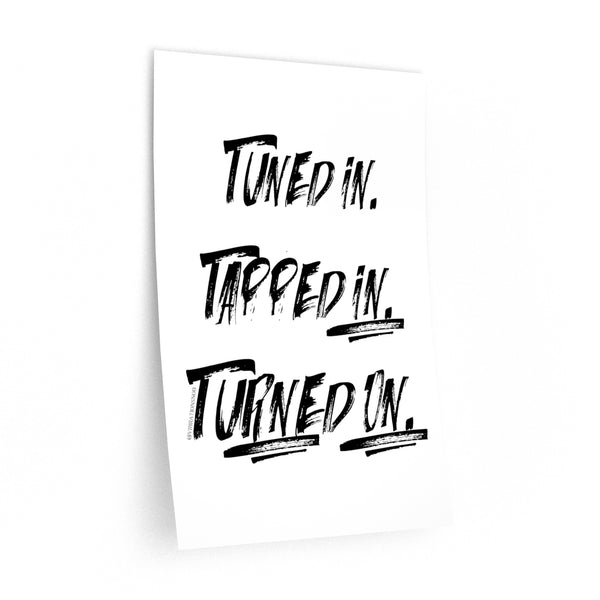 Tuned In. Tapped In. Turned On. - Wall Decals