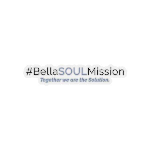 #BellaSOULMission Sticker - 4 Sizes