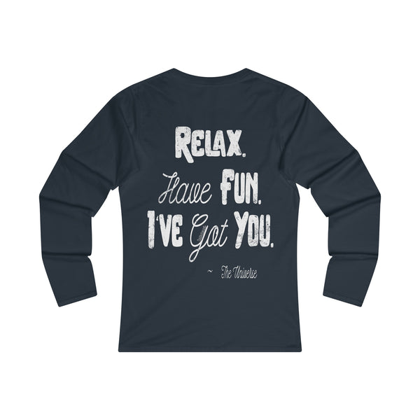 Relax. Have Fun. I've Got You. - Women's Long Sleeve Crew Neck Tee