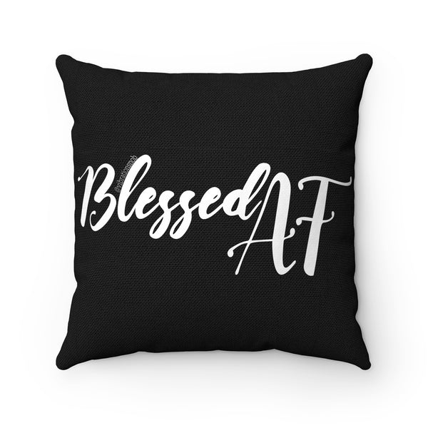 Blessed AF - Spun Polyester Square Pillow | 4 Sizes