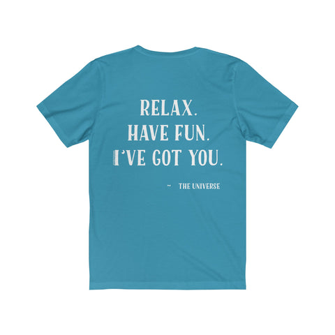 Relax. Have Fun. I've Got You. - Men's Jersey Short Sleeve Tee