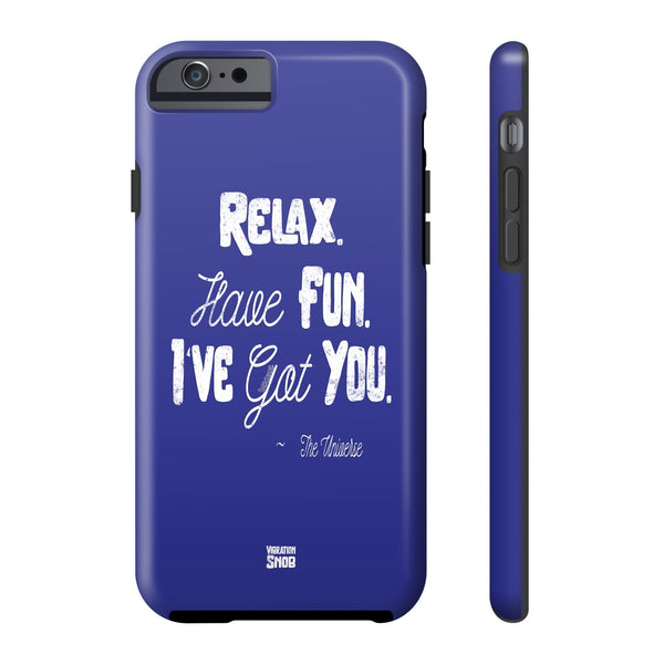 Relax. Have Fun. I've Got You. - Tough Iphone 6/6s