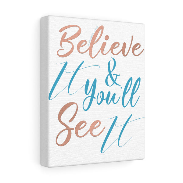 Believe It - Canvas Gallery Wraps | 5 Sizes